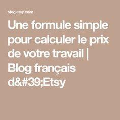 Une formule simple pour calculer le prix de votre travail | Blog français d'Etsy