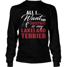 All i want for Christmas is my Lakeland Terrier  Long Sleeve Tees T-Shirts, Hoodies ==►► Click Shopping NOW!