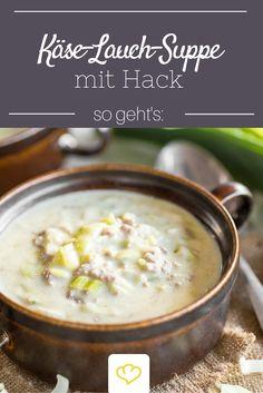 Der heimliche Star auf jeder Party: eine deftige Käse-Lauch-Suppe mit Hackfleisch