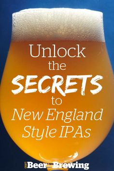 Unlock the Secrets to New England-Style IPAs