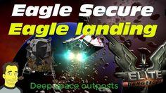 Elite Dangerous Voyages: Eagle Secure & Eagle Landing Deep space outposts