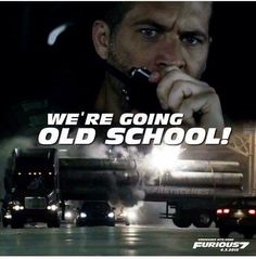 """Fast & Furious 6 Brian states on the radio to the crew; """"We're Going Old School! Fast And Furious Actors, Fast Furious 1, The Furious, Paul Walker Quotes, Paul Walker Movies, Rip Paul Walker, Brian Oconner, Dominic Toretto, I Dont Have Friends"""