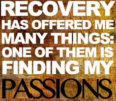 What has recovery offered you?
