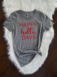 Happy Holla Days T-shirt Christmas Shirt Ladies