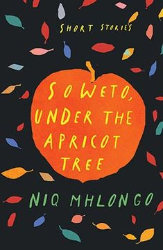 Soweto, Under the Apricot Tree (Paperback) / Author: Niq Mhlongo ; Apricot Tree, Short Stories, My Books, Fiction, Author, Writers, Fiction Writing, Science Fiction