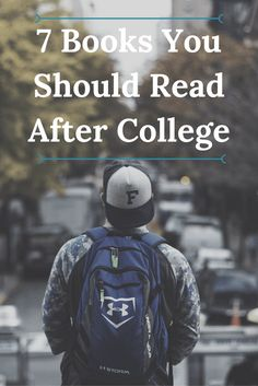 7 Books You Should Read After College