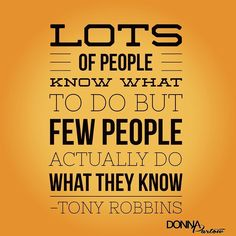 On a scale of 1 to 10 how much of what you know do you actually do?  #realitycheck #doer #integrity #WEU #success #success101 #successquotes #tonyrobbins