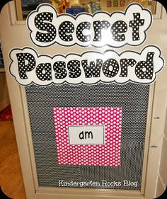 Password to enter the room: letter, shape, number, sight word, names Could also have a password journal where the kids write it each day