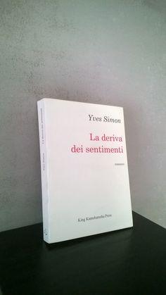 """""""La deriva dei sentimenti"""" Yves Simon, prima e unica edizione King Kamehameha Press, 1997"""