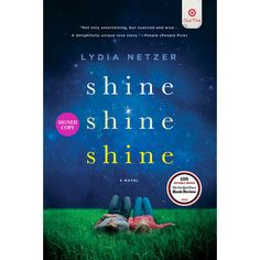 Shine, Shine, Shine by Lydia Netzer - Target Club Pick (Paperback)