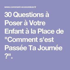 """30 Questions à Poser à Votre Enfant à la Place de """"Comment s'est Passée Ta Journée ?""""."""