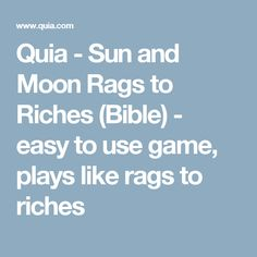 Quia - Sun and Moon Rags to Riches (Bible) - easy to use game, plays like rags to riches