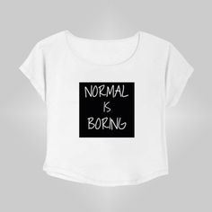 Crop Top Normal is Boring. Buy 1 Get 1 Free Tumblr Crop Tee as seen on Etsy, Polyvore, Instagram and Forever 21. #tumblr #cropshirts #croptops #croptee #summer #teenage #polyvore #etsy #grunge #hipster #vintage #retro #funny #boho #bohemian