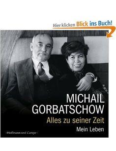 Alles zu seiner Zeit: Mein Leben: Amazon.de: Michail Gorbatschow, Birgit Veit: Bücher