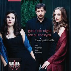 Trio Appassionata: Gone Into Night Are All the Eyes
