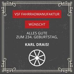 """Am heutigen Tag jährt sich Karl Drais Geburtstag bereits zum 234. Mal – für uns definitiv ein Grund zu feiern! Der Erfinder des Ur-Fahrrads legte mit seiner """"Draisine"""" den Grundstein für unsere moderne Premium Mobilität. Im Jahr 1817 entwickelte Karl Drais mit seiner Laufmaschine – der Draisine – den ersten Fahrrad-Prototypen.   Wir sagen Danke Karl Drais und informieren euch gerne über die Weiterentwicklungen seines ersten Prototypen – entdeckt hier die moderne Premium Mobilität Happy Birthday, Inventors, Thanks, Birthday, Happy Brithday, Urari La Multi Ani, Happy Birthday Funny, Happy Birth"""
