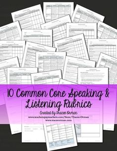 Common Core Speaking & Listening Rubrics Bundle for Grades 9-12 - includes assessments for any type of presentation (with technology component), debate/argument, small group discussions, acting/group collaboration, evaluating a famous speech/speaker, peer evaluations, and reading fluency rubrics and forms. $