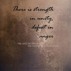 Strength in Unity - Defeat in Anger - Maori Wisdom - metalic Art Print by Sonia Therese Design - X-Small Words Quotes, Wise Words, Sayings, Unity Tattoo, Beautiful Words, Proverbs, Tattoo Quotes, Strength, Wisdom