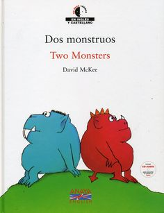 Dos monstruos = Two monsters de David McKee. Editorial Anaya English.