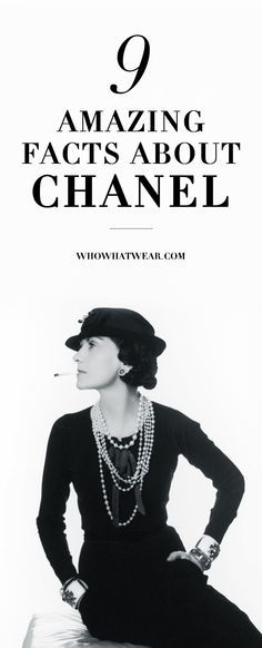 9 interesting facts about the house of Chanel, and its founder, Coco Chanel