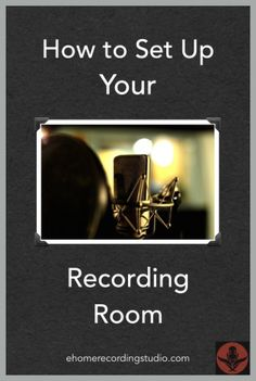 Recording Studio Design 101: How to Set Up Your Room http://ehomerecordingstudio.com/home-recording-studio-design/