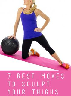 Seven Best Moves To Sculpt Your Thighs | Workout