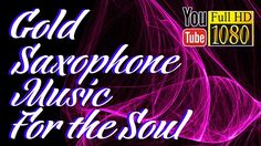 15 min   Gold Saxophone Music for the Soul  7 Tones of Solfeggio Frequency's. Thanks. I share on my Facebook & + add  in play list Favourite. I like it. I love it