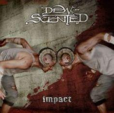 dew-scented - impact
