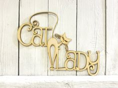 Cat Lady - laser cut wood sign Laser Cut Wood, Laser Cutting, White Paneling, Cat Lady, Wood Signs, Vinyl Decals, Painting, Design, Wooden Plaques
