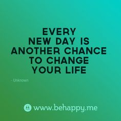 """All-purpose Card """"Every new day is another chance to change your life"""" Unknown - Behappy.me"""