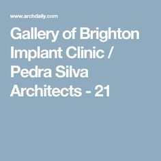 Gallery of Brighton Implant Clinic / Pedra Silva Architects - 21