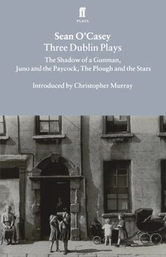 "Three Dublin Plays: ""Shadow of a Gunman"", ""Juno and the Paycock"" and ""Plough and the Stars"" by Sean O'Casey, http://www.amazon.co.uk/dp/0571195520/ref=cm_sw_r_pi_dp_nKg6qb076S0YZ"