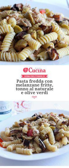 Pasta fredda con melanzane fritte, tonno al naturale e olive verdi