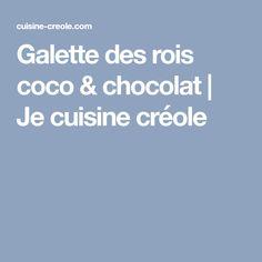 Galette des rois coco & chocolat | Je cuisine créole