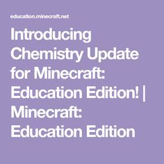 Introducing Chemistry Update for Minecraft: Education Edition! Learning Games, Chemistry, Minecraft, Students, Classroom, Education, Class Room, Onderwijs, Learning