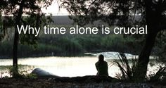 Why time alone is crucial Blog post by Rena Hedeman, Life Coach www.renahedeman.com #inspiration #motivation