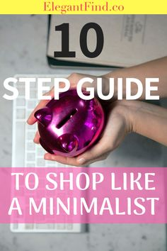 Are you wondering how to become a minimalist? Let's start to understand how to shop like a minimalist. Click through to see a 10 step guide to shop like a minimalist and owning fewer clothes that you really love.