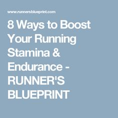 8 Ways to Boost Your Running Stamina & Endurance - RUNNER'S BLUEPRINT