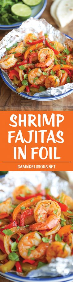 Shrimp Fajitas in Foil - Making fajitas has never been easier than this - simply wrap and bake. That's it! And clean-up is an absolute breeze!