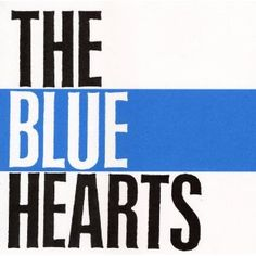 THE BLUE HEARTS - THE BLUE HEARTS