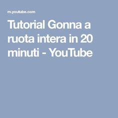 Tutorial Gonna a ruota intera in 20 minuti - YouTube