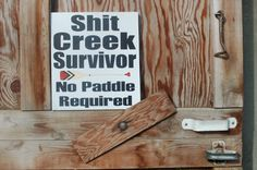 Items similar to Shit Creek Survivor - No Paddle Required, wood sign stocking stuffer, funny gifts on Etsy Hand Painted Signs, Paddle, Some Fun, Funny Gifts, Stocking Stuffers, Wood Signs, Wren, Wall Hangings, Create