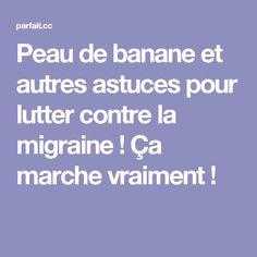 Peau de banane et autres astuces pour lutter contre la migraine ! Ça marche vraiment !