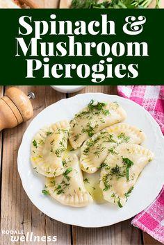 Recipe for healthy and low-calorie spinach & mushroom pierogies. | RodaleWellness.com