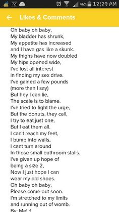 Pregnancy humor poetry. I wrote this when I was 38 weeks pregnant with my second child and I was massive. That's not an exaggeration. By:Samantha Clough