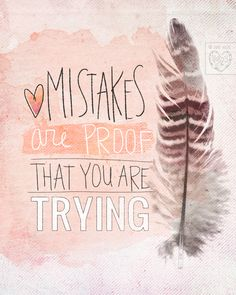 vol. 25 New Art- Mistakes Are Proof That You Are Trying
