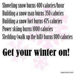 Burn calories in a winter wonderland :)