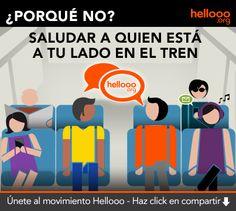 Saluda a quien viaja contigo en el tren, el metro, el bus... Say #Hellooo