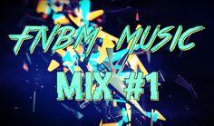 ✪ MIX #1 - FNBM MUSIC ✪ https://www.youtube.com/watch?v=XLD_tyfFGfA ✪