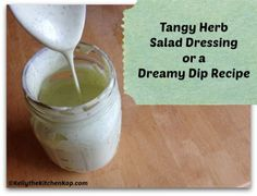 Tangy Herb Salad Dressing or a Dreamy Dip Recipe!  Get the recipe here:  http://kellythekitchenkop.com/2013/10/tangy-herb-salad-dressing-or-dreamy-dip-for-fries-and-veggies.html
